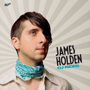 Image for 'DJ-Kicks: James Holden'