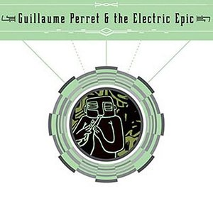 Image for 'Guillaume Perret & the Electric Epic'