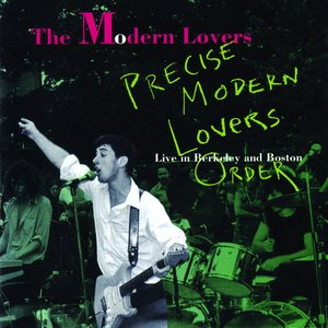 Image for 'Precise Modern Lovers Order: Live in Boston, 1971 and Berkeley, 1973'