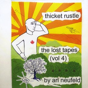 Image for 'Thicket Rustle The Lost Tapes, Vol 4 by Ari Neufeld'