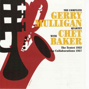 Image for 'The Complete Gerry Mulligan Quartet With Chet Baker - The Tentet 1953 The Collaborations 1957 III'