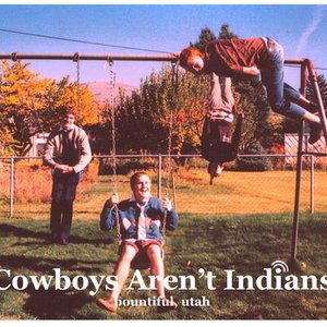 Image for 'Cowboys Aren't Indians'