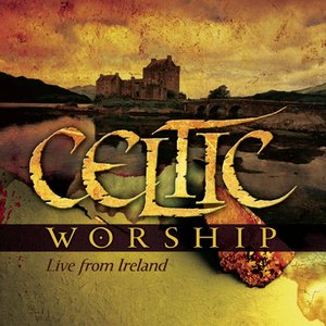 Immagine per 'Celtic Worship - Live From Ireland'