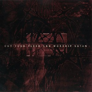 Image for 'Cut Your Flesh And Worship Satan'