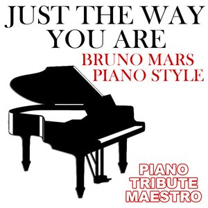 Image for 'Just The Way You Are (Bruno Mars Piano Style)'