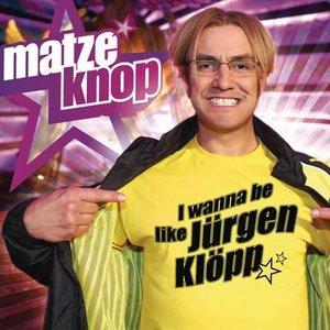 Image for 'I wanna be like Jürgen Klöpp'
