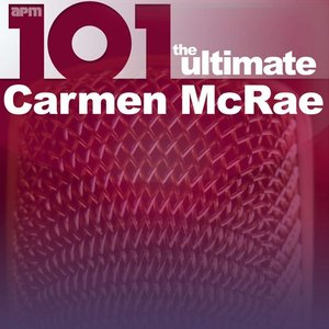 Image for '101 - The Ultimate Carmen McRae'