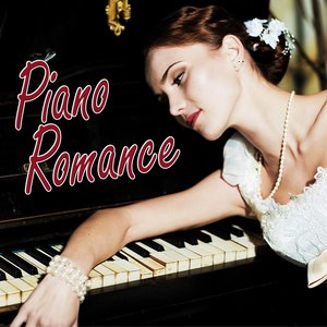 Image for 'Piano Romance - Piano Love Songs, Instrumental Piano Music and Romantic Songs for Lovers, Easy Listening Piano Music'
