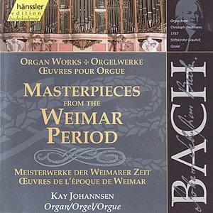 Image for 'Johann Sebastian Bach: Organ Masterpieces from the Weimar Period'