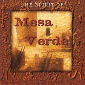 Image for 'The Spirit of the Mesa Verde'