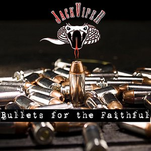 Image for 'Bullets For the Faithful'