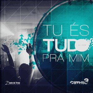 Image for 'Tu És Tudo Pra Mim'
