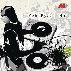 Image for 'Yeh Pyaar Hai'