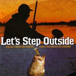 Image for 'Let's Step Outside - Great Country Songs about the Great Outdoors'