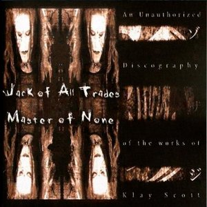 Bild für 'Jack of All Trades - Master of None (Klay Scott Discography)'