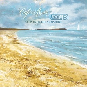 Image for 'Café del Mar by Gary B - Step into the Sunshine'