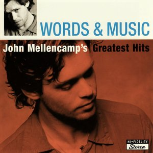 Image for 'Words & Music: John Mellencamp's Greatest Hits'