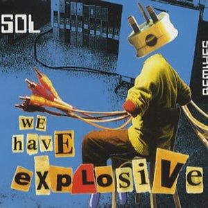 Image for 'We Have Explosive (Mantronik Plastic Formula #1)'