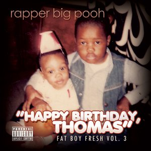 Image for 'Fat Boy Fresh Vol. 3: Happy Birthday, Thomas'