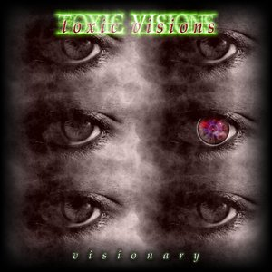 Image for 'Toxic Visions'