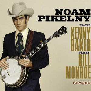 Image pour 'Noam Pikelny Plays Kenny Baker Plays Bill Monroe'