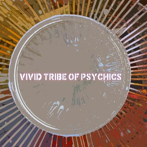 Image for 'Vivid Tribe Of Psychics'