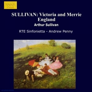 Image for 'SULLIVAN: Victoria and Merrie England'
