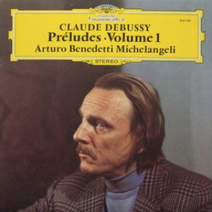 Bild för 'Claude Debussy: Préludes, Volume 1 (Arturo Benedetti Michelangeli)'