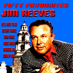 Image for 'Jim Reeves Fifty Favourites'