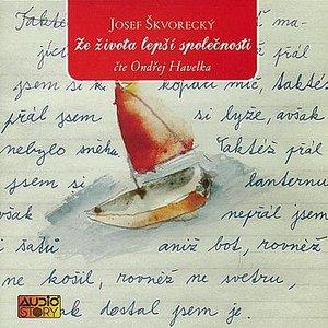Image for 'Škvorecký: Ze života lepší společnosti'