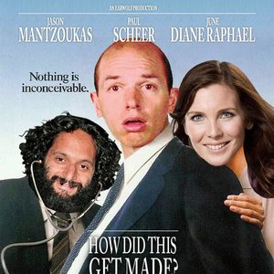 Image for 'How did this get made'