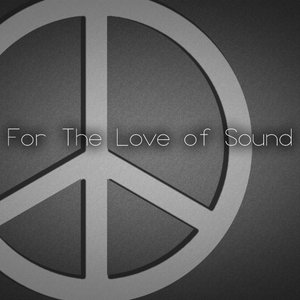 Image for 'For The Love of Sound'