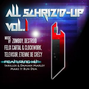 Bild för 'All Schriz'd-Up (Vol. 1) [Remixes]'