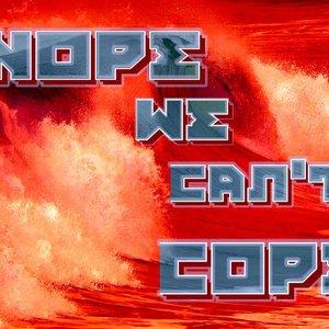 Bild för 'Nope We can't Cope'