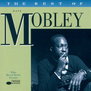 Image pour 'The Best Of Hank Mobley - The Blue Note Years'