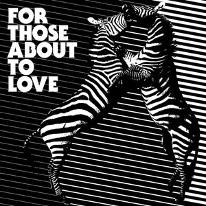 Image for 'For Those About To Love'