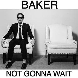 Imagen de 'Not Gonna Wait'