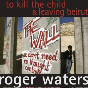Image for 'To Kill The Child / Leaving Beirut'