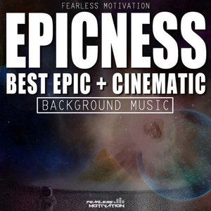 Image for 'Epicness: Best Epic & Cinematic Background Music'