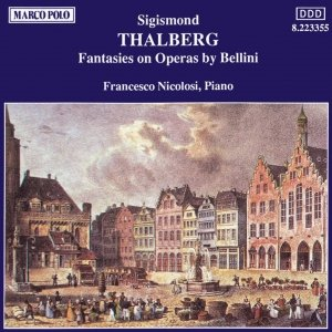Image for 'THALBERG: Fantasies on Operas by Bellini'