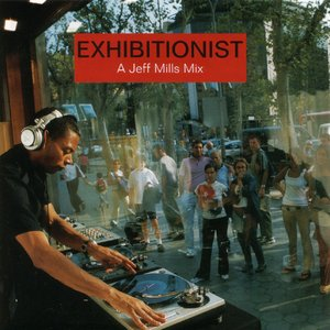 Image for 'Exhibitionist: A Jeff Mills Mix'