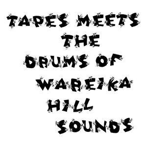 Image for 'Tapes Meets The Drums Of Wareika Hill Sounds'