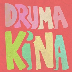 Image for 'Druma Kina'