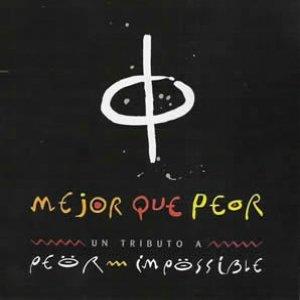 Imagem de 'Mejor que Peor (Peor Impossible Tribute)'