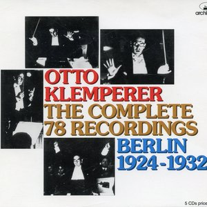 Image for 'Otto Klemperer: The Complete 78rpm Recordings (Berlin, 1924-1932)'