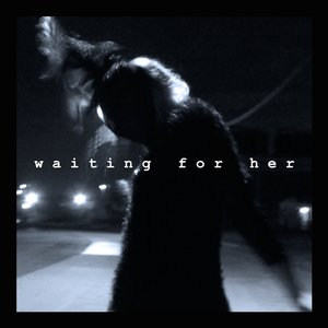 Image for 'Waiting For Her'