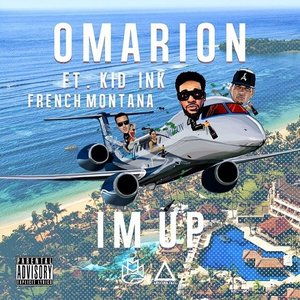 Image for 'I'm Up (feat. Kid Ink & French Montana)'
