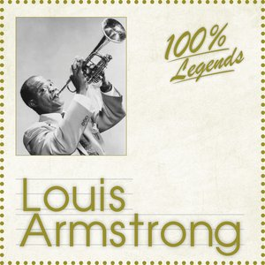 Image for '100% Legends (Louis Armstrong)'