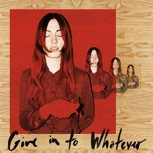 Imagen de 'Give In To Whatever'