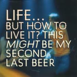 Image for 'This Might Be My Second Last Beer'